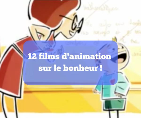 12 films d'animation sur le bonheur !
